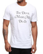 Men - Devil Made Me Do It Tee