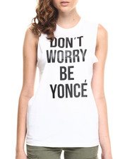 Women - Don't Worry Be Yonce Muscle Tee by STYLESTALKER