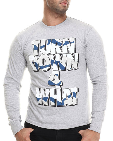 Buyers Picks - Men Grey Turn Down For What L/S Tee - $15.99