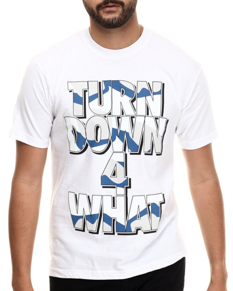 Buyers Picks - Men White Turn Down For What S/S Tee - $13.99