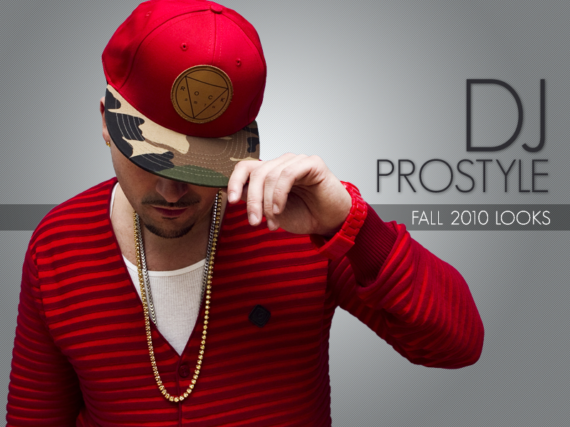 Fall 2010 Looks with DJ Prostyle