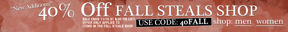 40% Off Fall Steals Shop. Use Code: 40FALL
